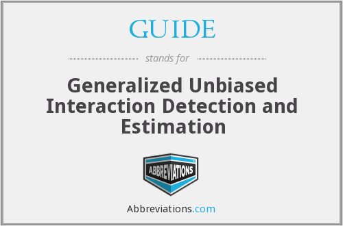 GUIDE - Generalized Unbiased Interaction Detection and Estimation