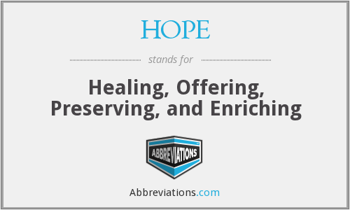 HOPE - Healing, Offering, Preserving, and Enriching
