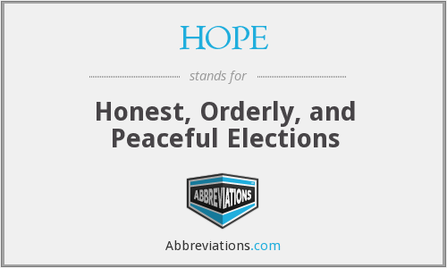 HOPE - Honest, Orderly, and Peaceful Elections