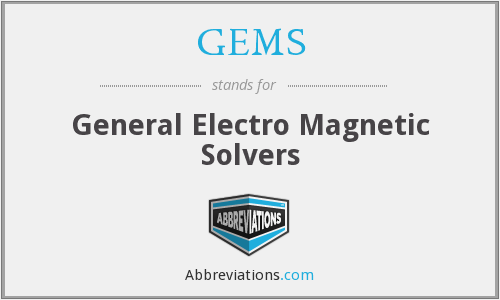 GEMS - General Electro Magnetic Solvers