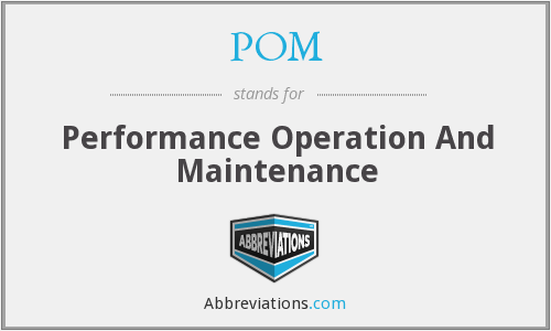 POM - Performance Operation And Maintenance