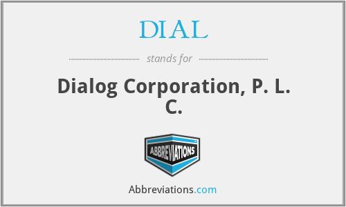 DIAL - Dialog Corporation, P. L. C.