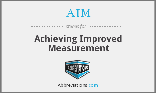 AIM - Achieving Improved Measurement
