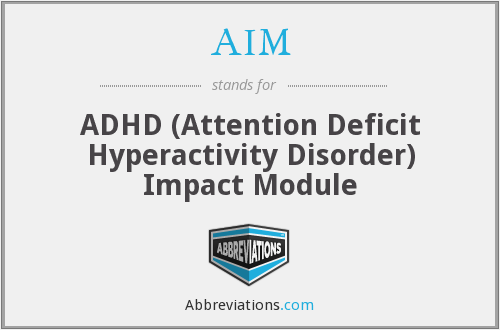 AIM - ADHD (Attention Deficit Hyperactivity Disorder) Impact Module
