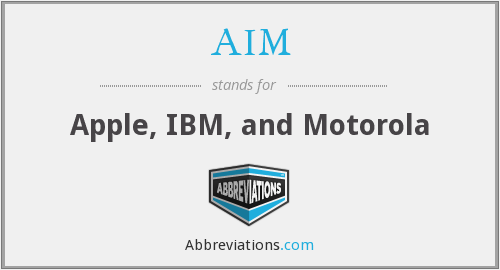 AIM - Apple, IBM, and Motorola
