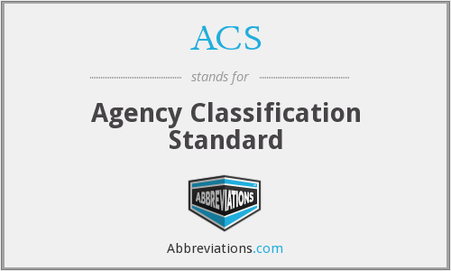 ACS - Agency Classification Standard