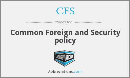 CFS - Common Foreign and Security policy