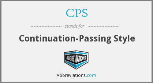 CPS - Continuation-Passing Style