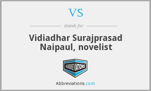 VS - Vidiadhar Surajprasad Naipaul, novelist