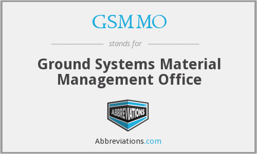 GSMMO - Ground Systems Material Management Office