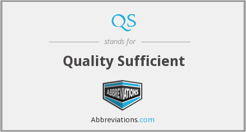 QS - Quality Sufficient