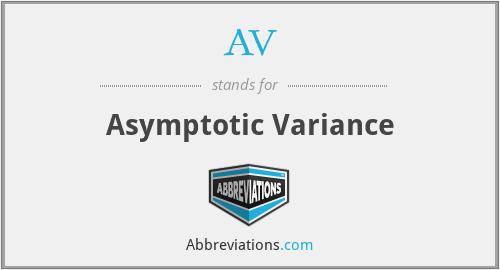 AV - Asymptotic Variance