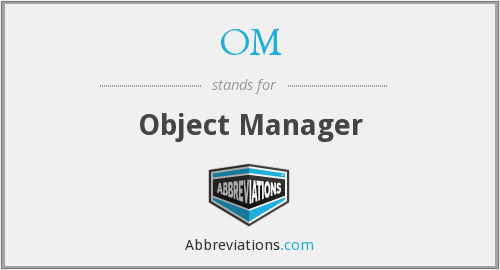OM - Object Manager