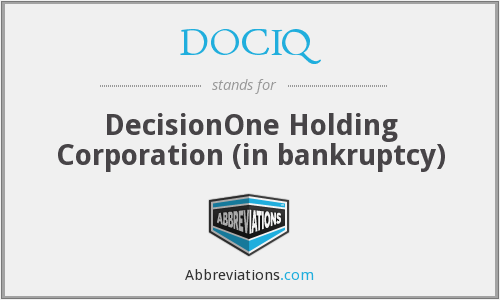 DOCIQ - DecisionOne Holding Corporation (in bankruptcy)