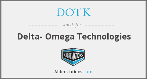 What does DOTK stand for?