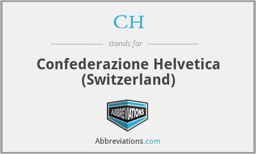 CH - Confederazione Helvetica (Switzerland)