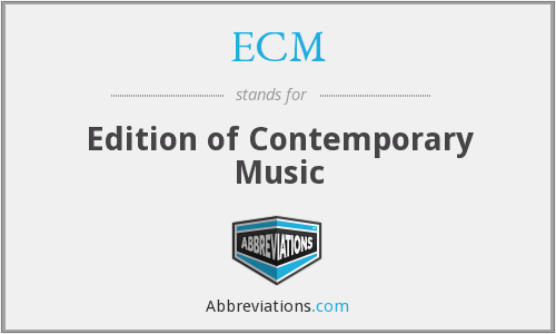 ECM - Edition of Contemporary Music