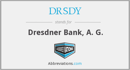 DRSDY - Dresdner Bank, A. G.