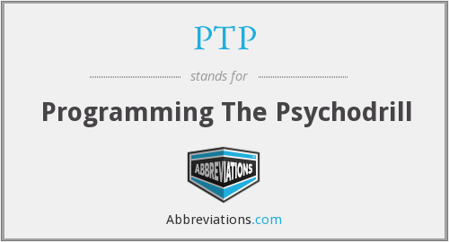 PTP - Programming The Psychodrill