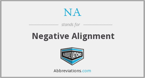 NA - Negative Alignment