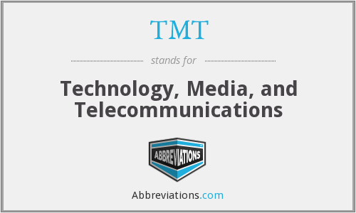 TMT - Technology, Media, and Telecommunications