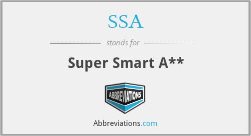 SSA - Super Smart A**