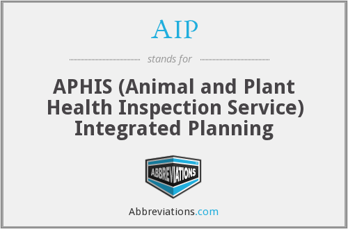 AIP - APHIS (Animal and Plant Health Inspection Service) Integrated Planning