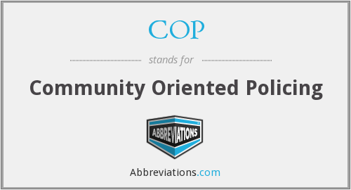 COP - Community Oriented Policing
