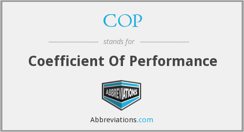 COP - Coefficient Of Performance
