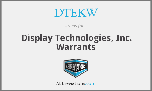 DTEKW - Display Technologies, Inc. Warrants