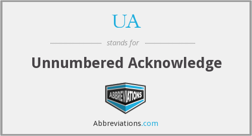 UA - Unnumbered Acknowledge