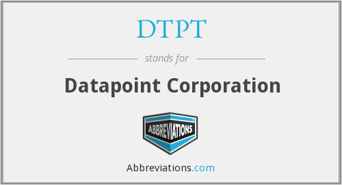 DTPT - Datapoint Corporation