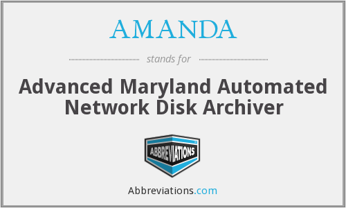 AMANDA - Advanced Maryland Automated Network Disk Archiver