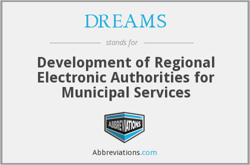 DREAMS - Development of Regional Electronic Authorities for Municipal Services