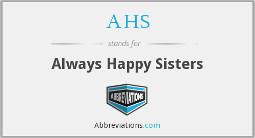 AHS - Always Happy Sisters