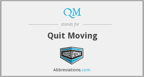 QM - Quit Moving