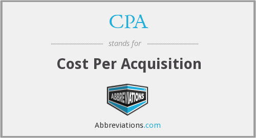 CPA - Cost Per Acquisition