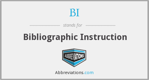 BI - Bibliographic Instruction
