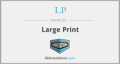 LP - Large Print