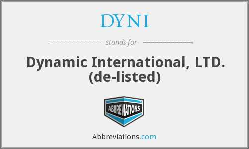 DYNI - Dynamic International, LTD.  (de-listed)