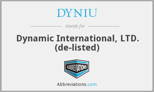 DYNIU - Dynamic International, LTD.  (de-listed)