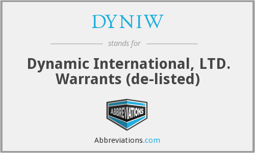 DYNIW - Dynamic International, LTD. Warrants  (de-listed)