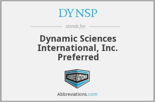 DYNSP - Dynamic Sciences International, Inc. Preferred