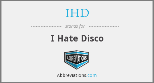 IHD - I Hate Disco