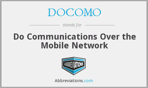 DOCOMO - Do Communications Over the Mobile Network