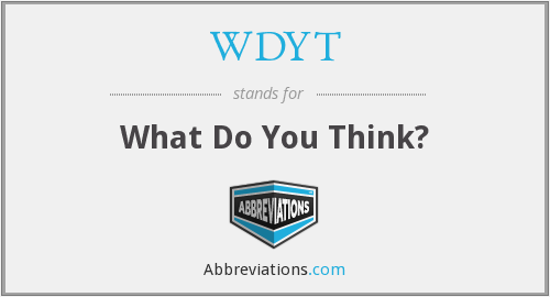 What does WDYT stand for?