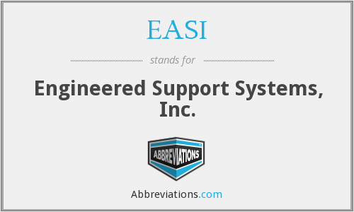 EASI - Engineered Support Systems, Inc.