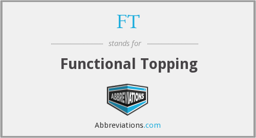 FT - Functional Topping