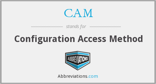 CAM - Configuration Access Method