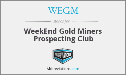 WEGM - WeekEnd Gold Miners Prospecting Club
